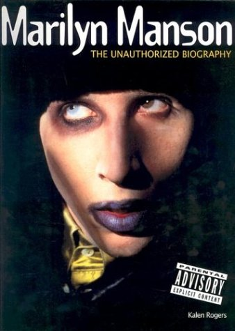 Marilyn Manson: The Unauthorized Biography