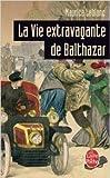 La Vie extravagante de Balthazar de Maurice Leblanc ( 1 décembre 1979 )