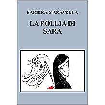 LA FOLLIA DI SARA (Italian Edition)