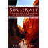 Soulcraft: Crossing into the Mysteries of Nature and Psyche