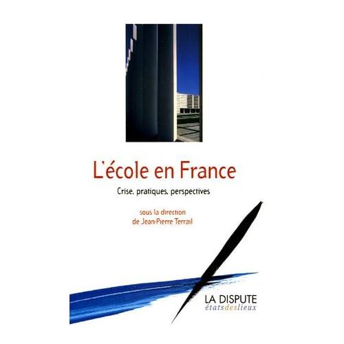 L'Ecole en France : Crise, pratiques, perspectives