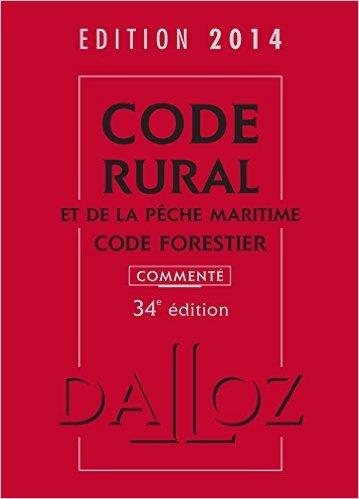 Code rural et de la pêche maritime code forestier 2014, commenté - 34e éd. de Isabelle Couturier ,Edith Dejean ( 7 mai 2014 )