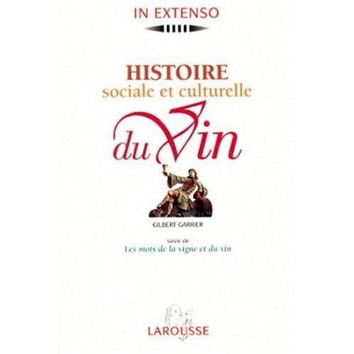 Histoire sociale et culturelle du vin. suivie de Les mots de la vigne et du vin