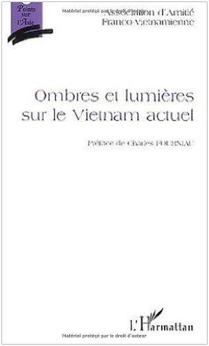 Ombres et lumières sur le Vietnam actuel
