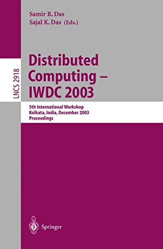 Distributed Computing - IWDC 2003: 5th International Workshop, Kolkata, India, December 27-30, 2003, Proceedings (Lecture Notes in Computer Science)