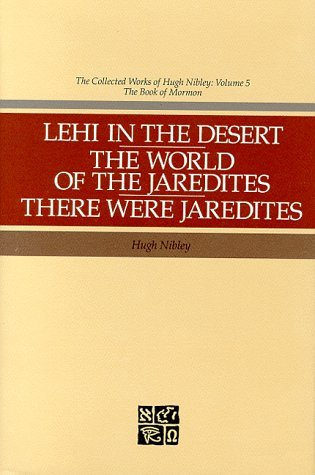 Lehi in the Desert, the World of the Jaredites, There Were Jaredites (Collected Works of Hugh Nibley) by Hugh Nibley (1988-01-02)