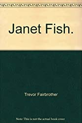 Janet Fish. by Trevor. Fairbrother (2007-08-02)