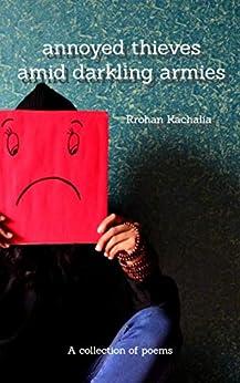 Annoyed Thieves Amid Darkling Armies by [Kachalia, Rohan]