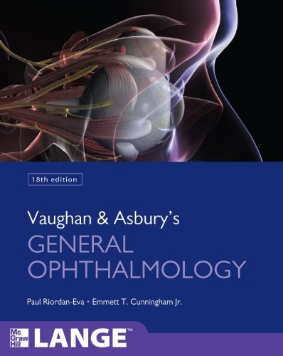 Vaughan & Asbury's General Ophthalmology, 18th Edition (LANGE Clinical Medicine) by Paul Riordan-Eva Emmett T. Cunningham(2011-06-07)