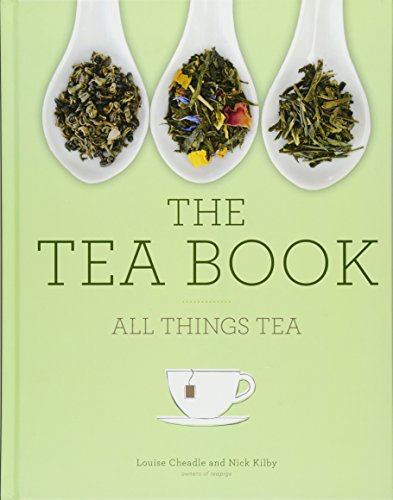 The Tea Book: All Things Tea por Nick Kilby
