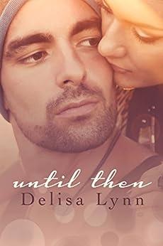 Until Then by [Lynn, Delisa]