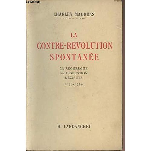 La Contre-Révolution spontanée - La recherche - La discussion - L'émeute - 1899 - 1939