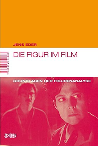 Die Figur im Film: Grundlagen der Figurenanalyse (Marburger Schriften zur Medienforschung)