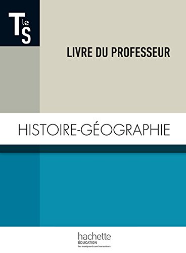 Histoire-Gographie Terminale S - Livre du professeur - Edition 2014