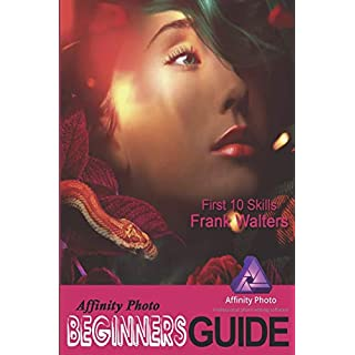Affinity Photo Beginners Guide: First 10 Skills