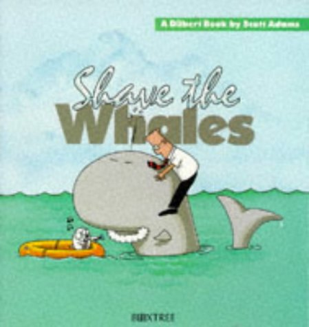 Dilbert: Shave the Whales por Scott Adams