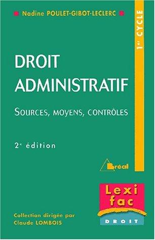 Droit administratif : Sources, moyens, contrôles, 2ème édition