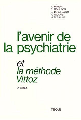 L'avenir de la psychiatrie et la methode vittoz