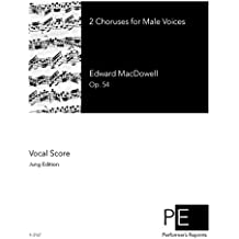 2 Choruses for Male Voices, Op. 54