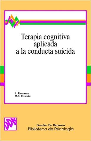 Terapia cognitiva aplicada a la conducta suicida (Biblioteca de psicología)
