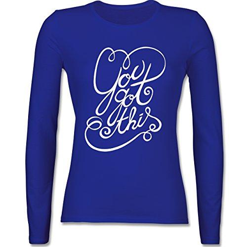 Shirtracer Statement Shirts - You Got This - Damen Langarmshirt Royalblau