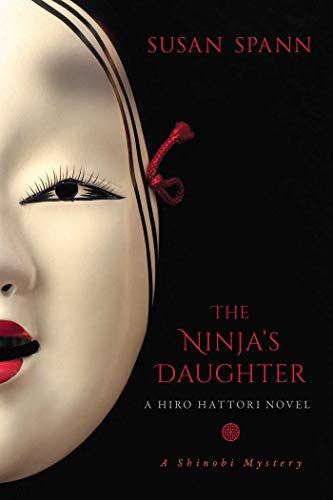 The Ninjas Daughter: A Hiro Hattori Novel (A Shinobi ...