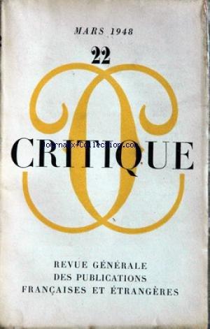 CRITIQUE [No 22] du 01/03/1948 - M. BLANCHOT - J. MONNEROT - MALRAUX - VULLIAUD - LA THEOLOGIE SPECULAIRE CHEZ LES JUIFS - BATAILLE - LE SENS DE L'ISLAM - DOLLEANS - RABELAIS ET LA CRISE RELIGIEUSE DE SON TEMPS - CAILLOIS - DESTIN DE L'HUMANISME MARXISTE - ANTOINE - UNANIMITE ET DIVERGENCE AU SEIN DE L'ECOLE ECONOMIQUE EN ANGLETERRE. par Collectif