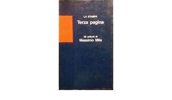 Terza pagina. 36 articoli di Massimo Mila