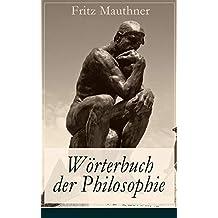 Wörterbuch der Philosophie: Wörter, mit deren Hilfe wir eine Erkenntnis der Wirklichkeit fassen