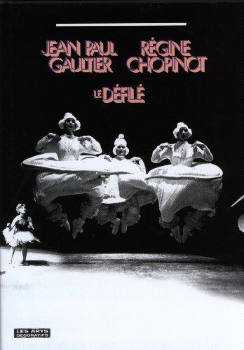 JEAN-PAUL GAULTIER / RÉGINE CHOPINOT. Le Défilé - Catalogue d'exposition par sous la direction d'Olivier Saillard