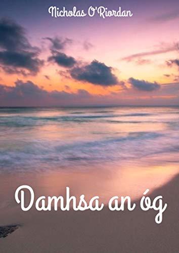 Damhsa an óg (Irish Edition) por Nicholas O'Riordan