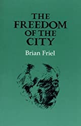 The Freedom of the City by Friel, Brian (1992) Paperback