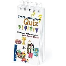 Erstkommunion-Quiz. 149 Fragen und Antworten zu Kirche und Glauben
