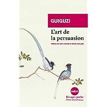 L'art de la persuasion (Rivages Poche - Petite Bibliothèque t. 922) (French Edition)