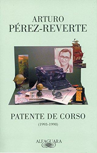 Patente de corso (1993-1998) (FUERA COLECCION ALFAGUARA ADULTOS) por Arturo Pérez-Reverte