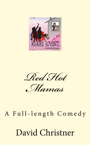 Red Hot Mamas: A Full-length Comedy