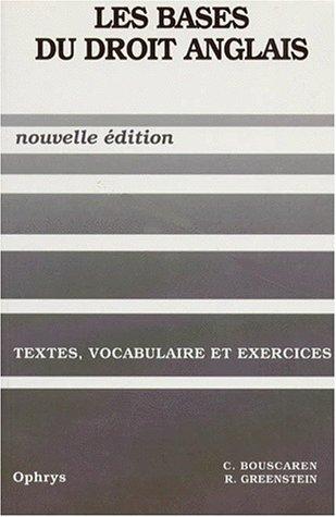 Les bases du droit anglais : Textes, vocabulaire et exercices par Christian Bouscaren, Rosalind Greenstein