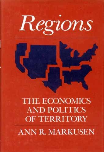 Regions: The Economics and Politics of Territory por Ann Markusen