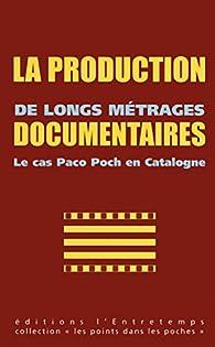 La Production de longs métrages Documentaires - Le cas Paco Poch en Catalogne par Paco Poch