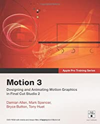 Motion 3 Designing and Animating Motion Graphics in Final Cu