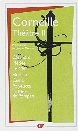 Théâtre : Tome 2, Clitandre ; Médée ; Le Cid ; Horace ; Cinna ; Polyeucte ; La mort de Pompée