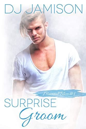 Surprise Groom (Marital Bliss Book 1) (English Edition) (Kindle Dj)