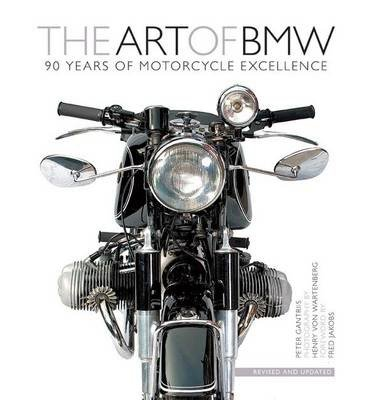 The Art of BMW: 90 Years of Motorcycle Excellence (Motorbooks International) (Hardback) - Common