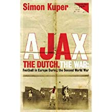 Ajax, the Dutch, the War: Football in Europe During the Second World War (Paperback) - Common
