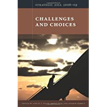 Strategic Asia 2008–09: Challenges and Choices