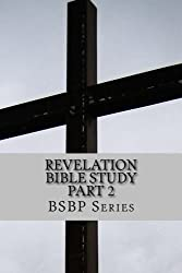 Revelation Bible Study Part 2 - BSBP Series
