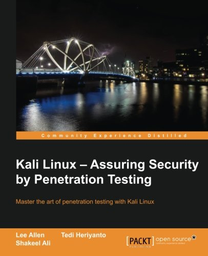 Kali Linux – Assuring Security by Penetration Testing por Tedi Heriyanto