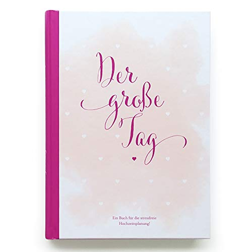 """Hochzeitsplaner """"der große Tag"""" - umfangreicher Wedding Planner, Hochzeits Organizer (Hardcover, 200 Seiten) zum Ausfüllen, mit vielen ... etc. um die Hochzeit perfekt zu organisieren"""