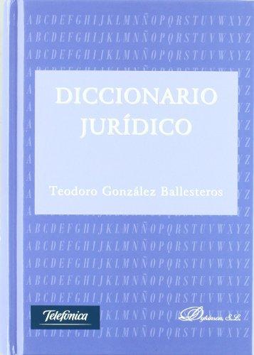 Diccionario jurídico por Teodoro González Ballesteros