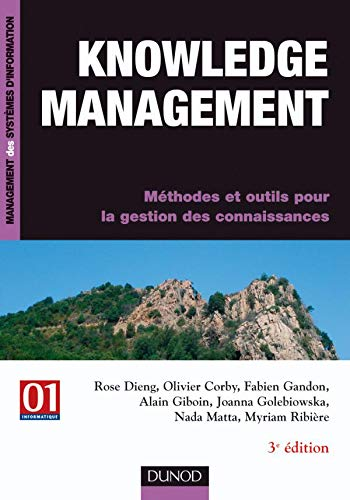 Knowledge Management - 3ème édition - Méthodes et outils pour la gestion des connaissances: Méthodes et outils pour la gestion des connaissances